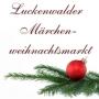Luckenwalder Märchenweihnachtsmarkt, Luckenwalde