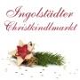 Ingolstädter Christkindlmarkt, Ingolstadt